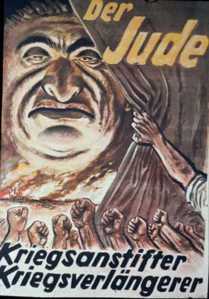 """The Jew: Inciter of the War, Prolonger of the War."" 1943 Nazi poster, from Jeffrey Herf, ""The Jewish Enemy"""