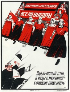 "Working together, we're pretty rad: ""Worker and peasant women, all go to the polls! We bring fear to the bourgeoisie!"" Soviet poster, 1925"