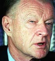 Look into my eyes. I am now controlling your mind with my secret Jewish powers: Brzezinski