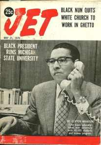 Jet Magazine, May 21, 1970, covers Clifton White's elevation to university president. Note that a nun gets higher billing.