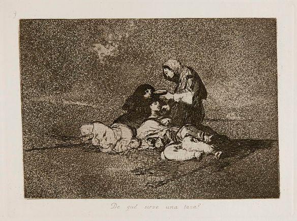 Francisco Goya, De qué sirve una taza? (What use is a cup?) Plate 59 from Los Desastres de la Guerra (Disasters of War), 1810-1820