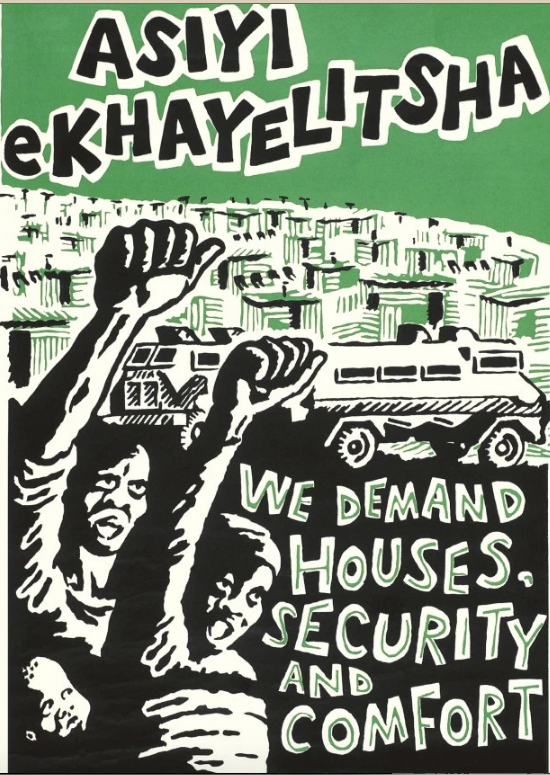 Asiyi eKhayelitsha (We will not go to Khayelitsha), 1985 poster protesting forced removals. CAP Collection, UWC-Robben Island Museum Mayibuye Archives.